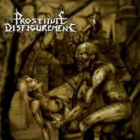 PROSTITUTE DISFIGUREMENT - Deeds Of Derangement CD