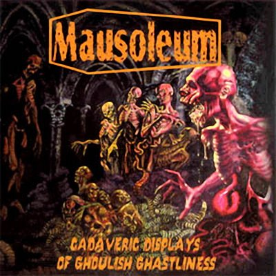 MAUSOLEUM - Cadaveric Displays Of Ghoulish Ghastliness CD