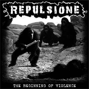 REPULSIONE - The Beginning Of Violence