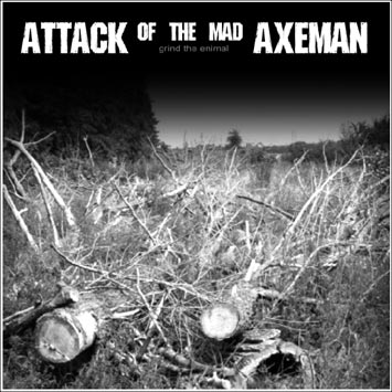 ATTACK OF THE MAD AXEMAN - Grind The Enimal LP