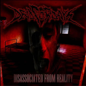 DEAD FOR DAYS - Disassociated From Reality CD