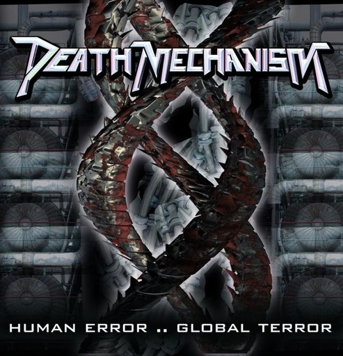 DEATH MECHANISM - Human Error...Global Terror