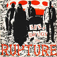 RUPTURE - Sex, Drugs And Rupture LP