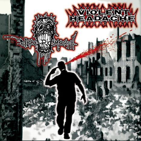 VIOLENT HEADACHE / NECROMORPH split CD