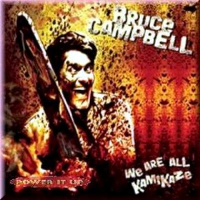 BruceXCampbell - We Are All Kamikaze