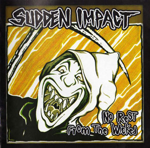 SUDDEN IMPACT - No Rest From The Wicked CD