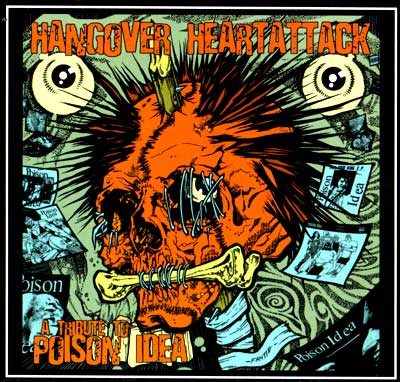 HANGOVER HEARTATTACK - a tribute to POISON IDEA LP