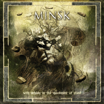 MINSK - With Echoes In The Movement Of Stone CD