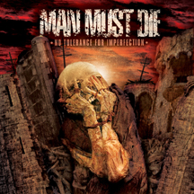 MAN MUST DIE - No Tolerance For Imperfection CD