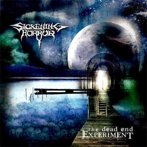 SICKENING HORROR - The Dead End Experiment CD