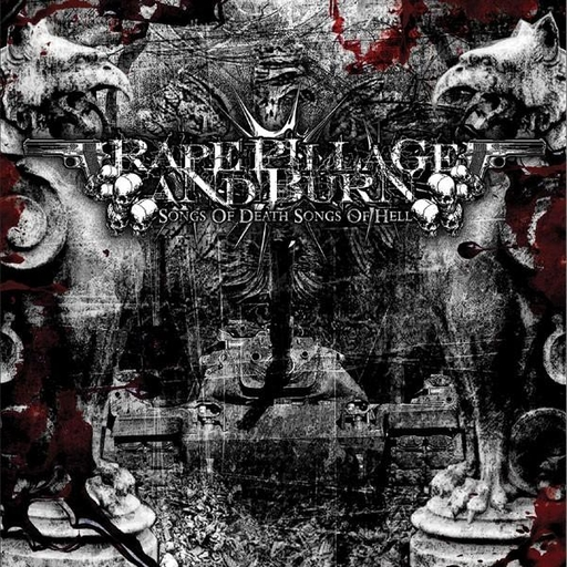 RAPE PILLAGE AND BURN - Songs Of Death...Songs Of Hell CD