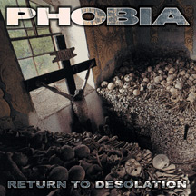 PHOBIA - Return To Desolation CD