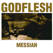 GODFLESH - Messiah CD