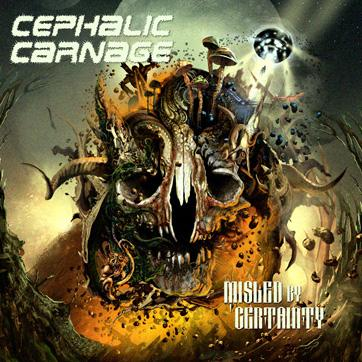 CEPHALIC CARNAGE - Misled By Certainty CD
