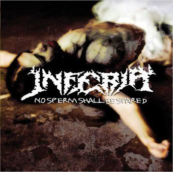 INFERIA - No Sperm Shall Be Spared CD