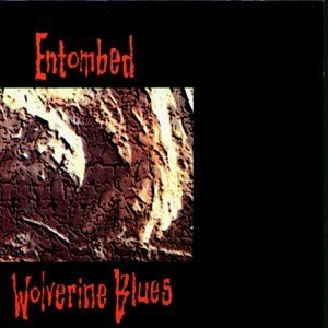ENTOMBED - Wolverine Blues CD