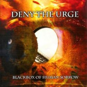 DENY THE URGE - Blackbox Of Human Sorrow CD
