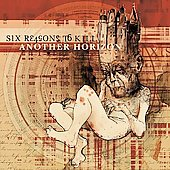 SIX REASONS TO KILL - Another Horizon CD