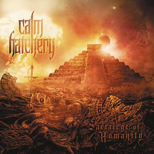 CALM HATCHERY - Sacrilege Of Humanity CD