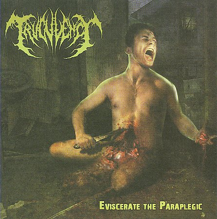 TRUCULENCY - Eviscerate The Paraplegic CD