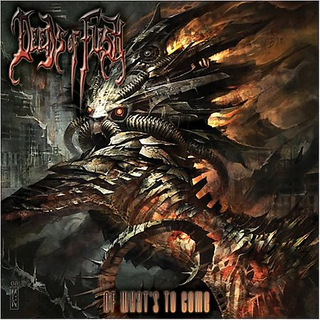 DEEDS OF FLESH - Of What's To Come CD