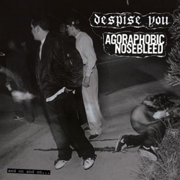 DESPISE YOU / AGORAPHOBIC NOSEBLEED split CD