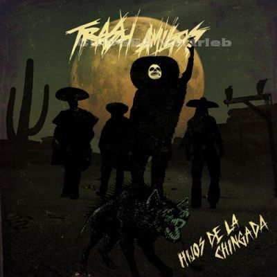 TRASH AMIGOS - Hijos de la Chingada  CD