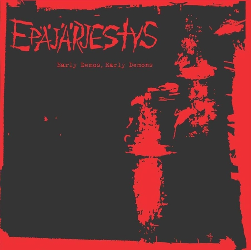 EPAJARJESTYS - Early Demos, Early Demons CD