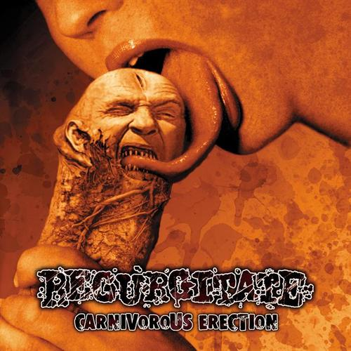 REGURGITATE - Carnivorous Erection CD