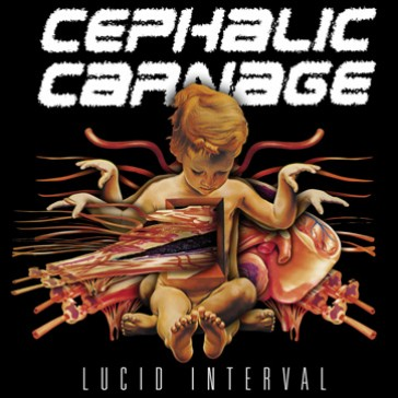 CEPHALIC CARNAGE - Lucid Interval CD