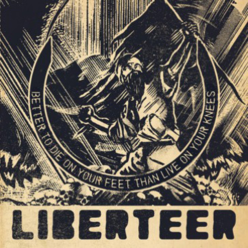 LIBERTEER - Better To Die on Your Feet Than Live On Your Knees CD