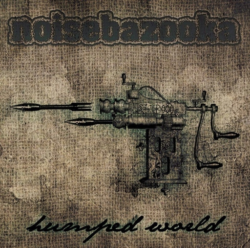 NOISEBAZOOKA - Humped World CD