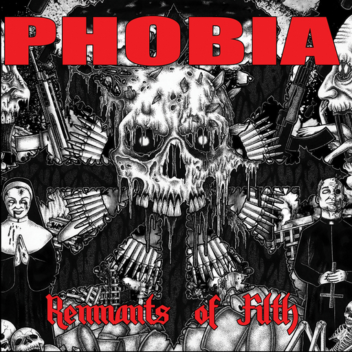 PHOBIA - Remnants of Filth CD