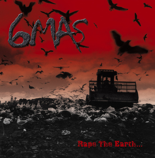 6 MAS - Rape The Earth LP