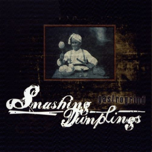 SMASHING DUMPLINGS - Gastrogrind CD