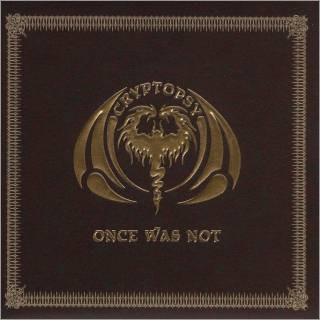 CRYPTOPSY - Once Was Not CD