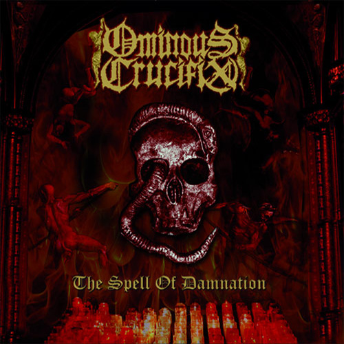 OMINOUS CRUCIFIX - The Spell Of Damnation - CD