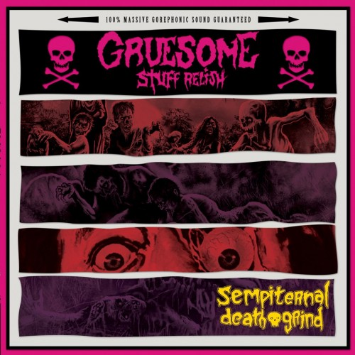 GRUESOME STUFF RELISH - Sempiternal Death Grind LP