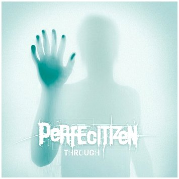 PERFECITIZEN - Through CD