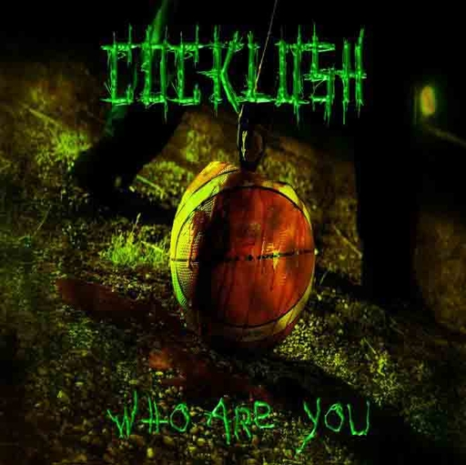 COCKLUSH - Who Are You CD