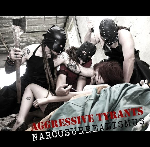 AGGRESSIVE TYRANTS - Narcosurrealismus CD