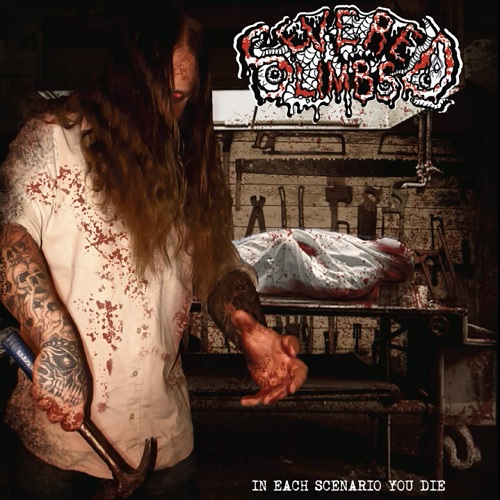 SEVERED LIMBS - In Each Scenario You Die CD