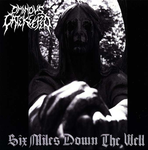 OMINOUS GATEKEEPER - Six Miles Down The Well CD