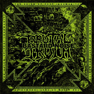 BRUTAL TRUTH / BASTARD NOISE split CD