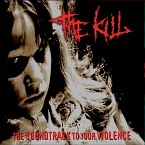 THE KILL - The Soundtrack To Your Violence LP