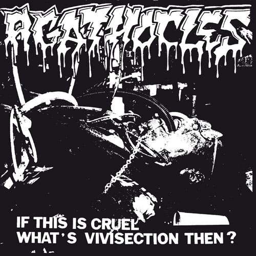 "AGATHOCLES - If This Is Cruel What's Vivisection Then? 7""EP"