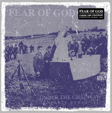 FEAR OF GOD - Under The Chainsaw Complete Demos '87 LP