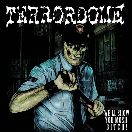 TERRORDOME - We'll Show You Mosh, Bitch! CD