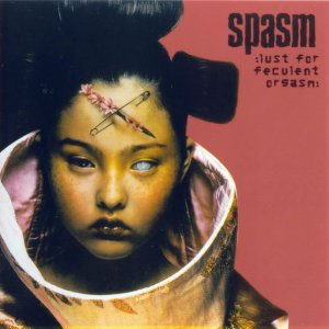 SPASM - Lust For Feculent Orgasm CD
