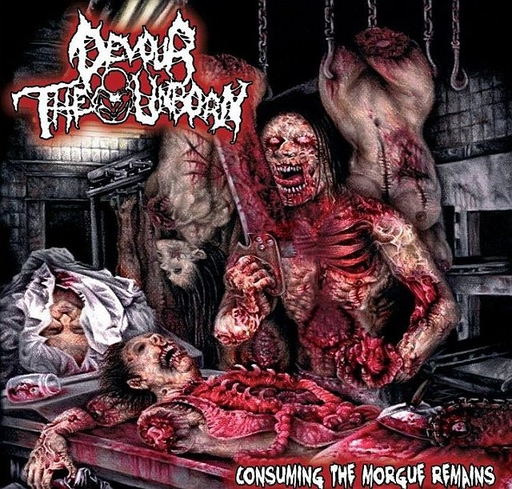 DEVOUR THE UNBORN - Consuming The Morgue Remains CD